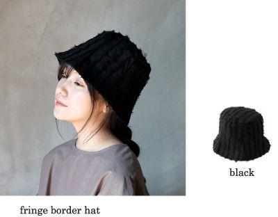 fringe border hat black フリンジボーダーハット ブラック
